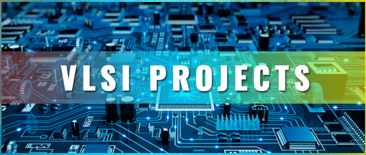 VLSI Projects for Final Year Engineering Stident